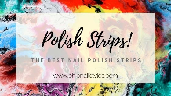best nail polish strips